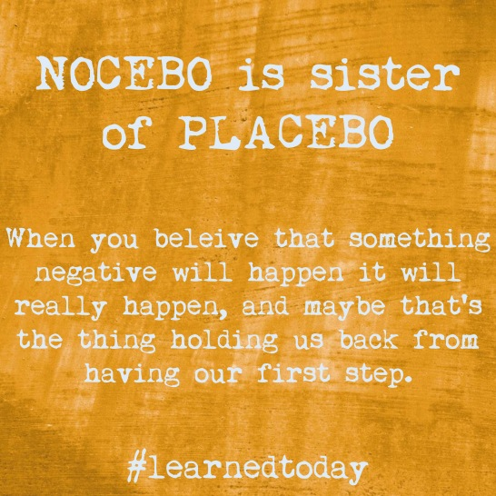 NOCEBO is sister of Placebo