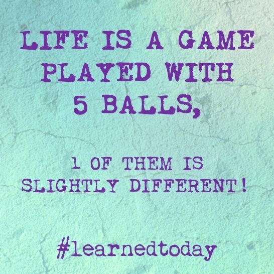 5 Balls of Life