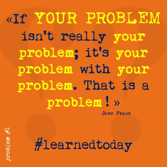 Your Problem