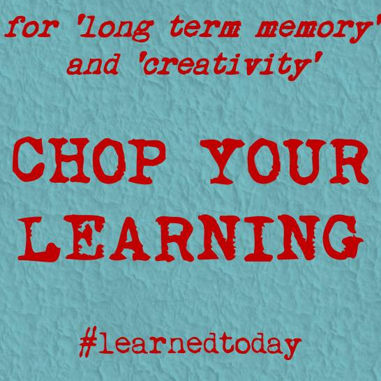 Chop your learning